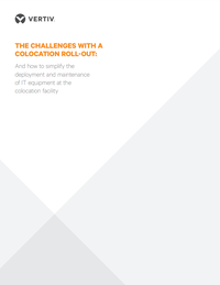 colocation roll out challenges vertiv.PNG